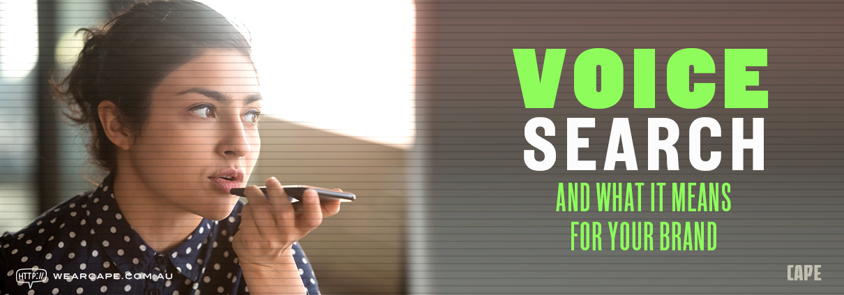 Voice Search and what it means for your brand