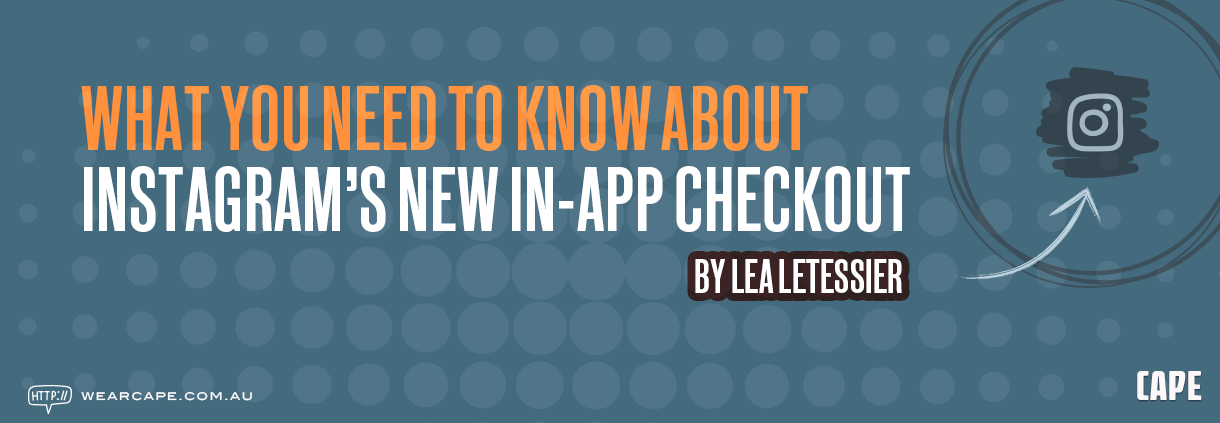 What You Need to Know about Instagram's New In-app Checkout