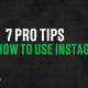 7 Pro Tips on How to Use Instagram Stories
