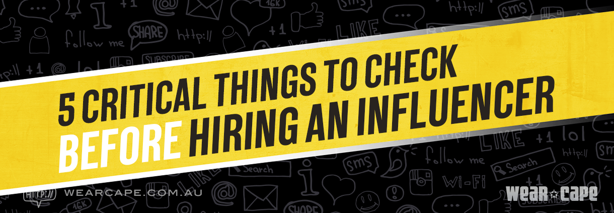 5 Critical Things to Check Before Hiring an Influencer