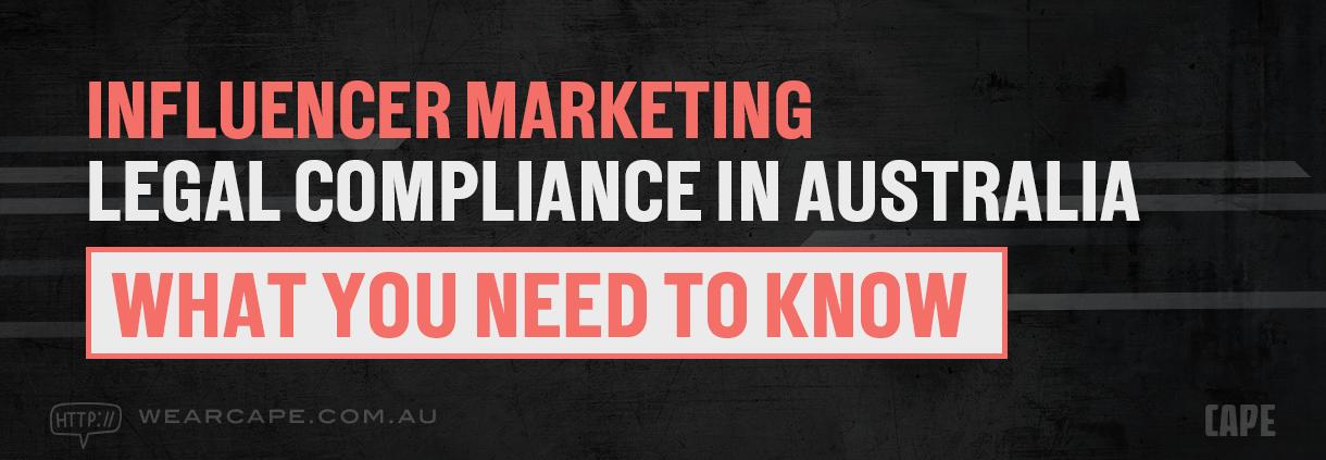 Influencer Marketing Legal Compliance in Australia
