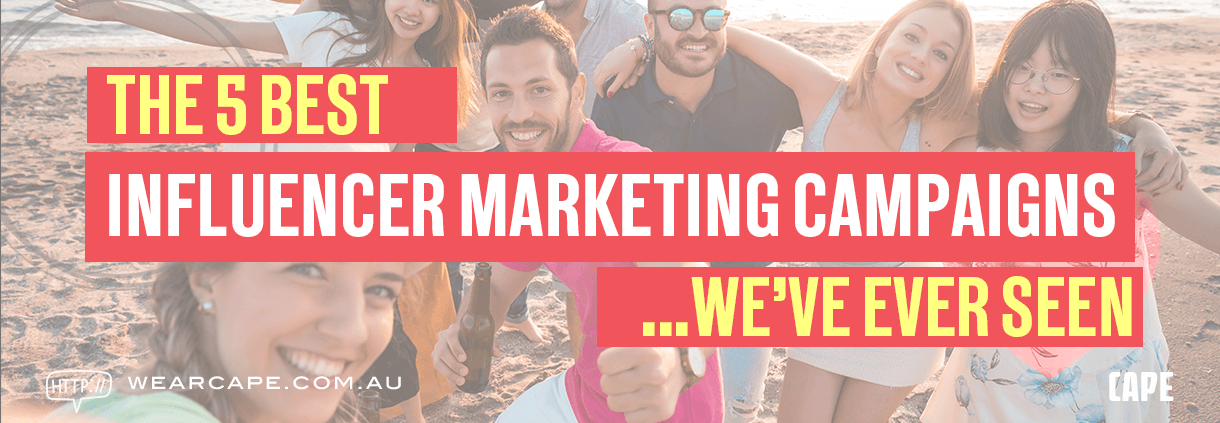 The 5 Best Influencer Marketing Campaigns Weve Ever Seen
