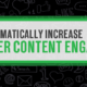 10 Tips to Dramatically Increase Influencer Content Engagement