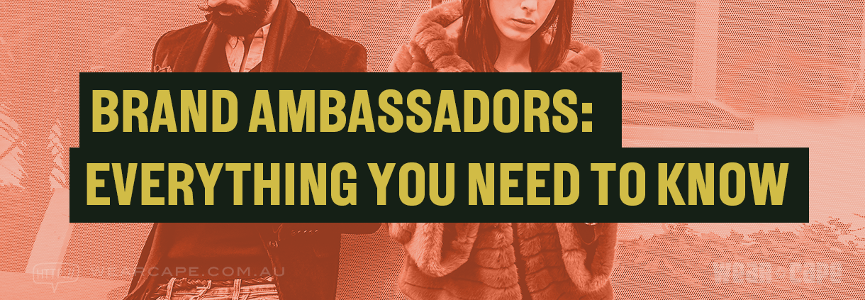 Title: Brand Ambassadors: Everything You Need to Know