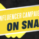 Title: How to Run an Influencer Campaign on Snapchat