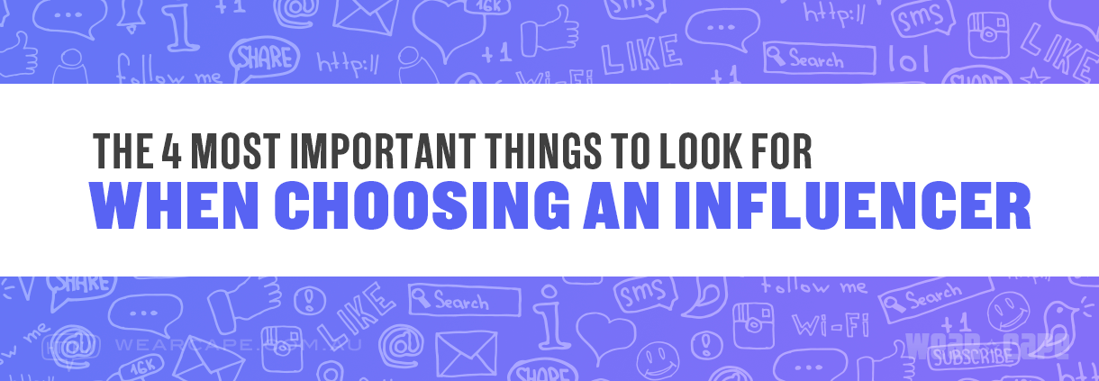 Title: The 4 Most Important Things to Look For When Choosing an Influencer